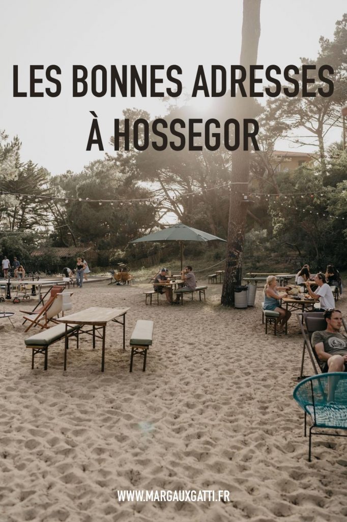Bonnes Adresses à Hossegor